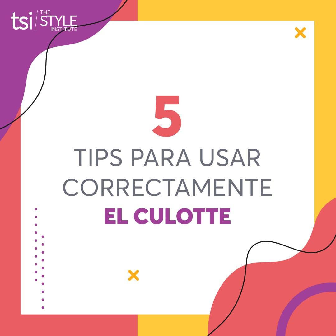 Tips para usar correctamente los CULOTTE
